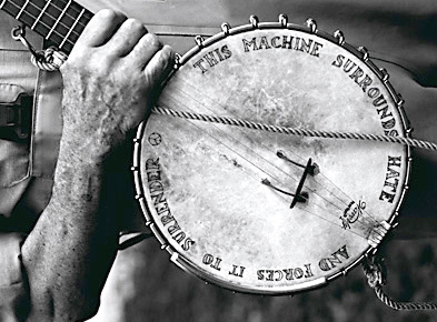 Pete Seeger's banjo. This machine surrounds hate and forces it to surrender