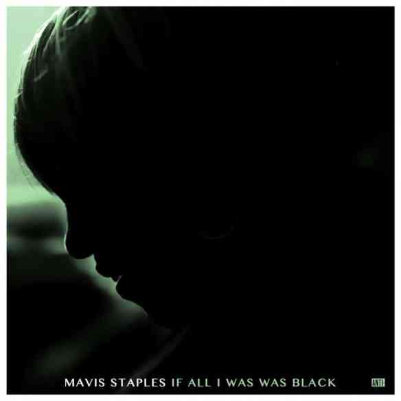 Mavis-Staples-–-If-All-I-Was-Was-Black-940x940